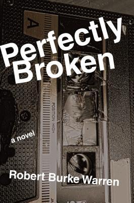 Perfectly Broken by Robert Burke Warren