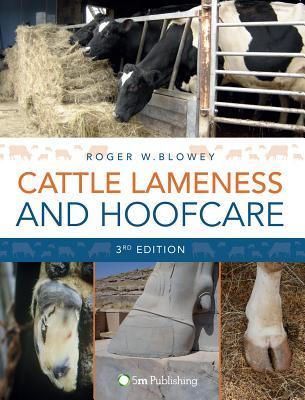 Cattle Lameness and Hoofcare: 3rd Edition