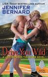 Drive You Wild (Love Between the Bases, #3)
