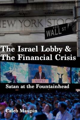 Satan at the Fountainhead: The Israel Lobby & the Financial Crisis