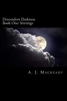 Descendent Darkness: Book One: Stirrings
