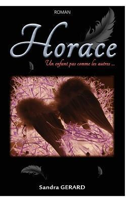 Horace: Un Enfant Pas Comme Les Autres par Sandra Gerard, Norvacshooting