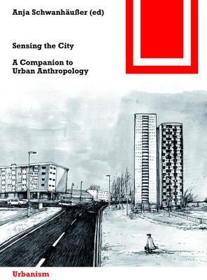 Sensing the City: A Companion to Urban Anthropology