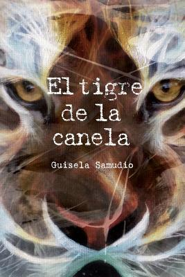 El Tigre de La Canela por Guisela Samudio
