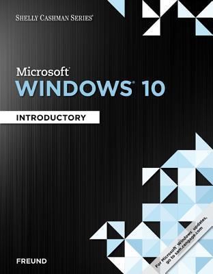Microsoft Windows 10: Introductory (Shelly Cashman Series)
