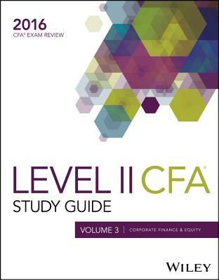 Wiley Study Guide for 2016 Level II Cfa Exam: Corporate Finance & Equity (Volume 3)