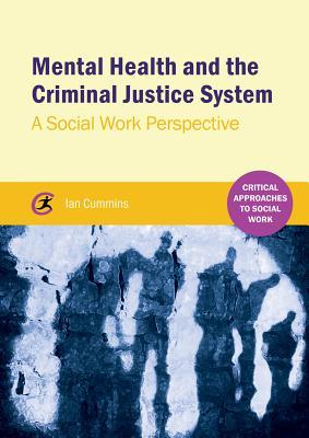Mental Health and the Criminal Justice System: A Social Work Perspective