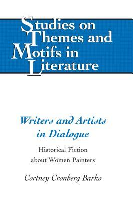 Writers and Artists in Dialogue; Historical Fiction about Women Painters