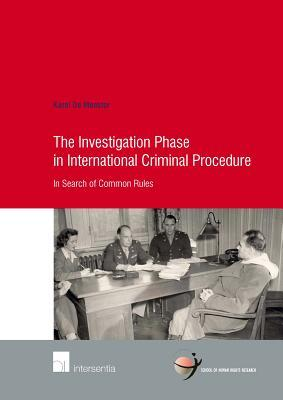The Investigation Phase in International Criminal Procedure: In Search of Common Rules
