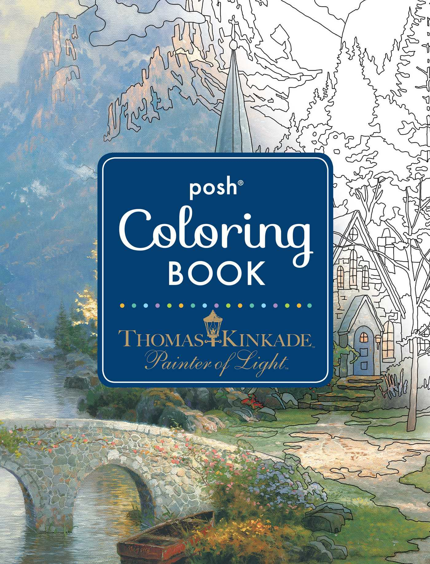 Posh Adult Coloring Book: Thomas Kinkade Designs for Inspiration  Relaxation