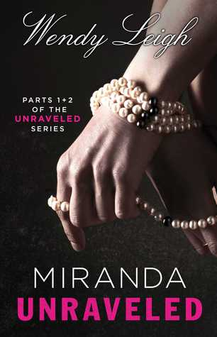 Miranda Unraveled: Parts 1  2 of the Unraveled Series