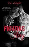 Fighting to Stay (Fighting Madly, #2)