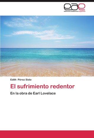 El sufrimiento redentor: En la obra de Earl Lovelace
