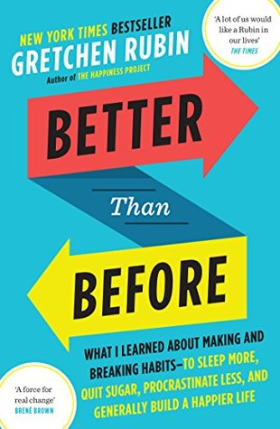 Better than before mastering the habits of our everyday lives by better than before mastering the habits of our everyday lives by gretchen rubin fandeluxe Images