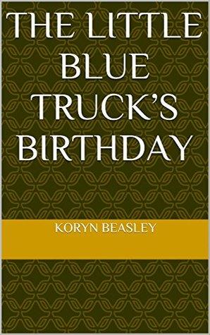 The Little Blue Truck's Birthday
