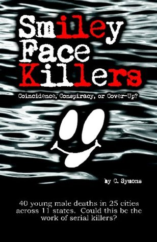Smiley Face Killers: Coincidence, Conspiracy, or C...