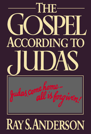 The Gospel According to Judas: Is There a Limit to God's Forgiveness?