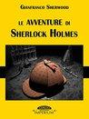Le avventure di Sherlock Holmes by Gianfranco Sherwood