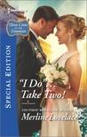 ''i Do''...Take Two! by Merline Lovelace