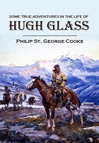 Some True Adventures in the Life of Hugh Glass, a Hunter and Trapper on the Missouri River (1857)
