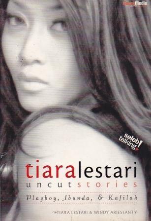 Tiara Lestari Uncut Stories: Playboy, Ibunda & Kafilah