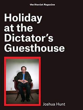 Holiday at the Dictator's Guesthouse