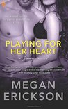 Playing for Her Heart by Megan Erickson