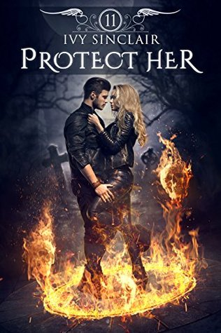 Protect Her: Part Eleven: (An Urban Fantasy Paranormal Adventure)