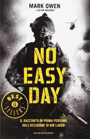 No easy day. Il racconto in prima persona delluccisione di Bin Laden