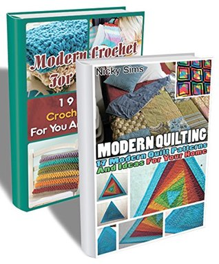 Modern Projects For Women BOX SET 2 IN 1: 36 Outstanding Crochet And Quilting Pattens: