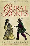 Coral Bones (Monstrous Little Voices, #1)