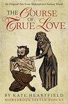 The Course of True Love (Monstrous Little Voices, #2)