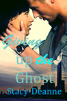 Giving up the Ghost (Bree and Steven, #1)