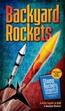 Backyard Rockets: Build Amazing Projects from Household Objects
