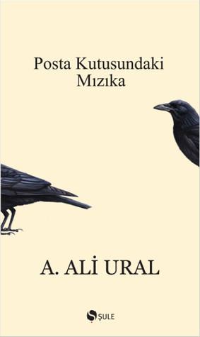 Posta Kutusundaki Mızıka by A. Ali Ural