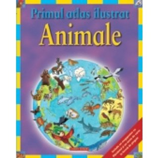 Primul atlas ilustrat - animale