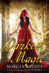 The Darkest Magic (Spirits and Thieves, #2)