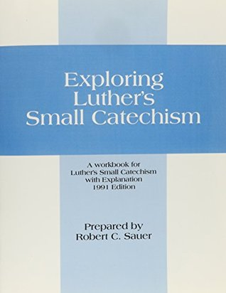 Exploring Luther's Small Catechism Workbook