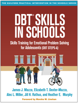 DBT Skills in Schools: Skills Training for Emotional Problem Solving for Adolescents