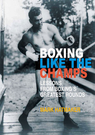 Download Boxing Like the Champs: Lessons from Boxing's Greatest Fighters Epub Free