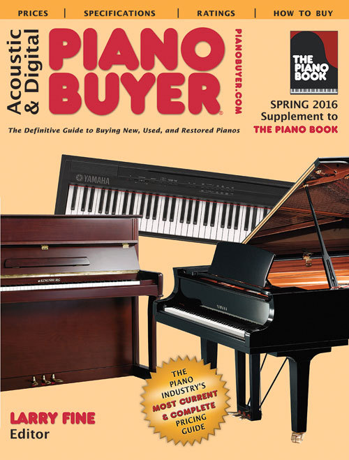 Acoustic  Digital Piano Buyer: Spring 2016 Supplement to The Piano Book