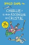 Charlie y el ascensor de cristal / Charlie and the Great Glass Elevator: COLECCIÓN DAHL