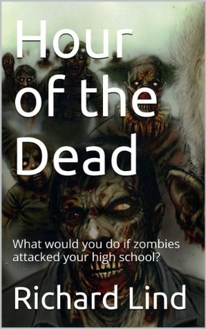 Hour of the Dead: What would you do if zombies attacked your high school?