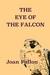 The Eye of the Falcon by Joan  Fallon