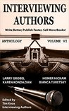 PUBLISHING: Book Marketing: INTERVIEWING AUTHORS ANTHOLOGY VOLUME VI