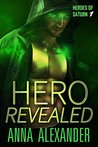 Hero Revealed (Heroes of Saturn #1)