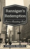 Rannigan's Redemption: Part 1: Resisting Risk