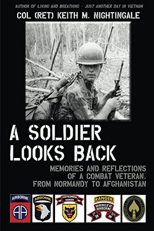 A Soldier Looks Back: Memories and Reflections of a Combat Veteran, from Normandy to Afghanistan