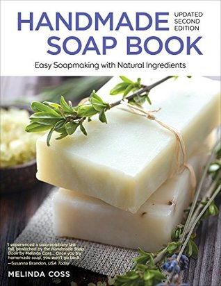 Handmade Soap Book (Updated 2nd Edition): Easy Soapmaking with Natural Ingredients