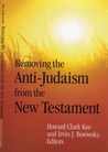 Removing the Anti-Judaism from the New Testament